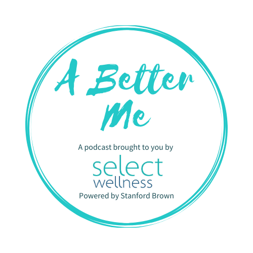 A Better Me | A Select Wellness Podcast